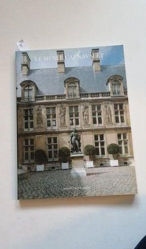 """""""Le musée Carnavalet"""", Bernard de Montgolfier; Ed. Les amis du musée Carnavalet …"""