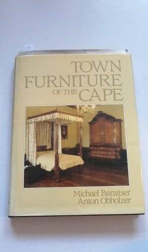 """Town furniture of the Cape"", Michael Baraister, Anton Obholzer; Ed. C. Struik P…"