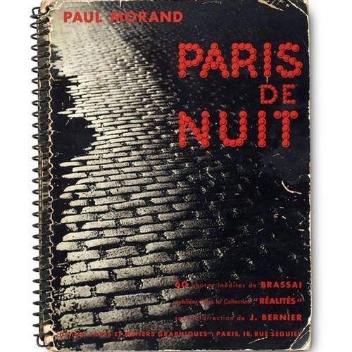 Brassaï (i.E. Gyula Halász)    Morand, Paul    Paris de Nuit, 60 Photos inédites…