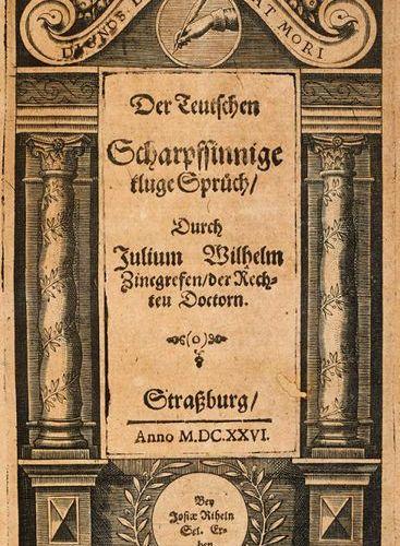 Zincgref, Julius Wilhelm    The German snappy sayings. German nation wise spoken…