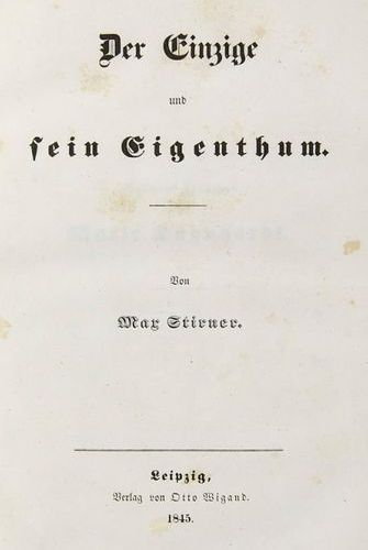 Stirner, Max    The only one and his own. Leipzig, Wigand, 1845. One sheet, 491 …