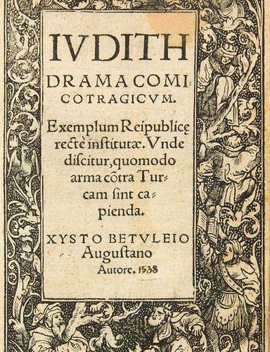 Betuleio, Xysto (d.I. Birck, Sixtus)    Iudith Drama Comicotragicum. Exemplum Re…