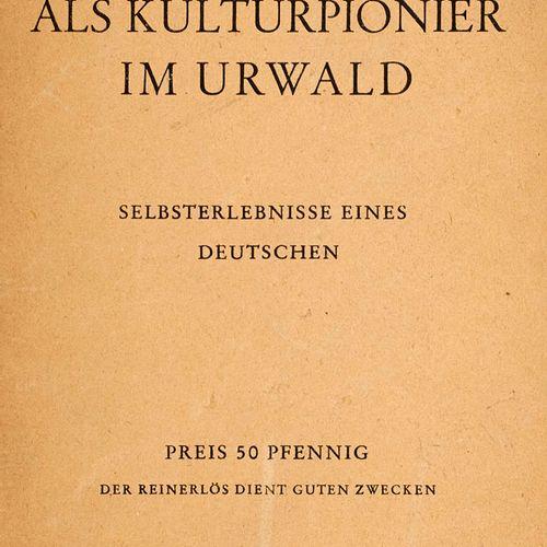 Launert, August 25 Jahre als Kulturpionier im Urwald. Selbsterlebnisse des Deuts…