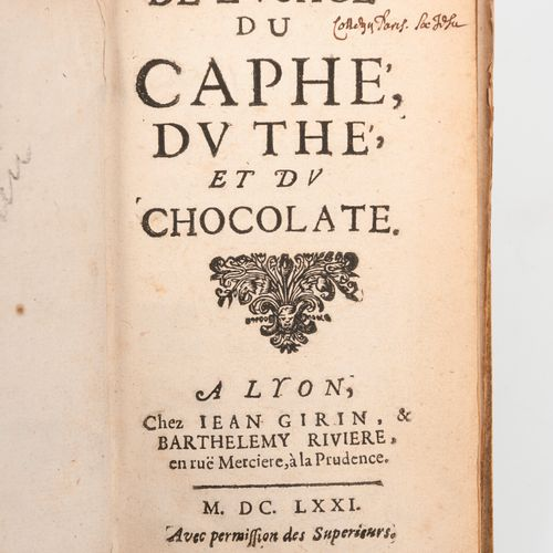 De l'usage du caphé, du thé et du chocolate.  A Lyon chez Jean Girin & Barthelem…