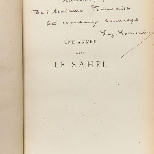 FROMENTIN (Eugène) Une année dans le Sahel. Paris, Lemerre, 1874, in 8, 2 ff. 41…