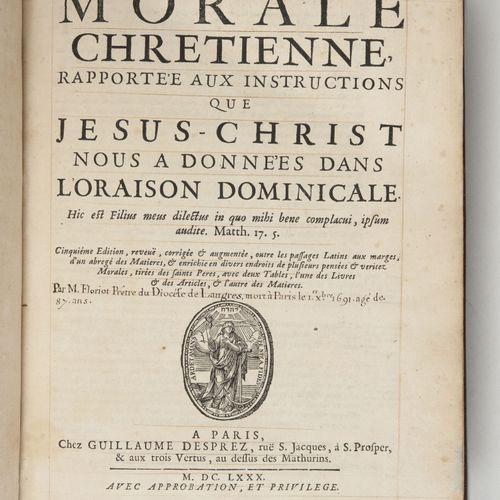FLORIOT (P.). Morale chrétienne rapportée aux instructions que Jésus Christ nous…