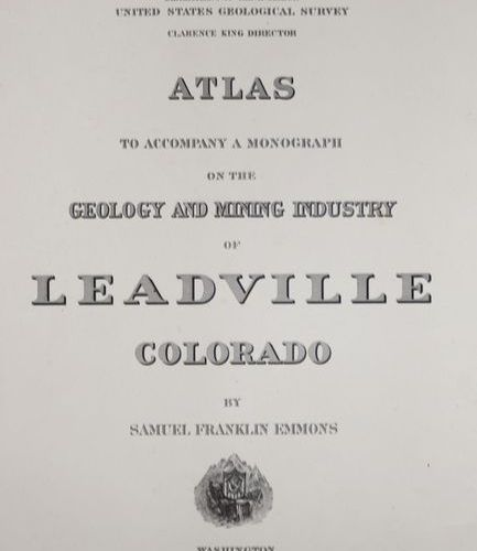 Emmons,S.F. Atlas to Accompany a Monograph on the Geology and Mining Industry of…