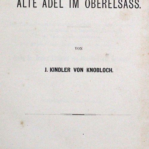 Kindler von Knobloch,J. La vieille noblesse en Haute Alsace. Bln., Sittenfeld 18…