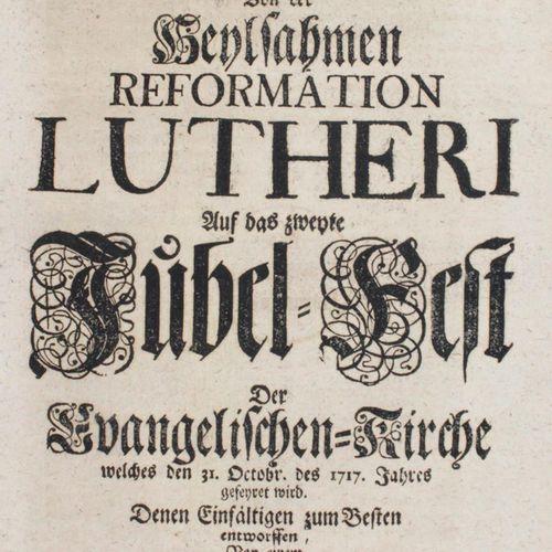 (Jüngling,J.P.B.). 在将于1717年10月31日举行的新教教会的第二个庆典上,对路德的改革进行了简短但彻底的描述。由一个热爱福音真理的人设计,…