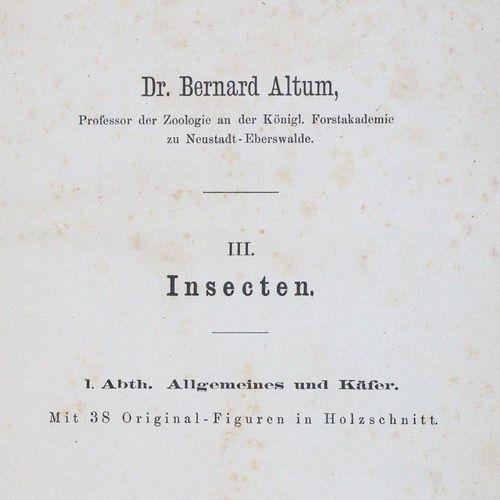 Altum,B. Zoologie forestière. Édition mixte 3 en 4 volumes. Bln., Springer 1873 …