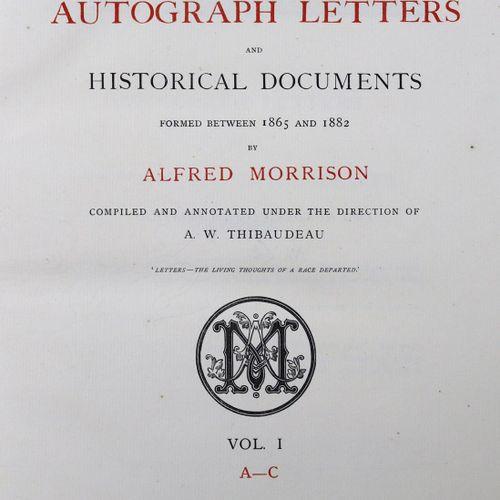 Morrison,A. 1865年至1882年期间形成的亲笔信和历史文件收藏目录。 在A.W. Thibaudeau的指导下编撰和注释。6卷。伦敦,1883 9…