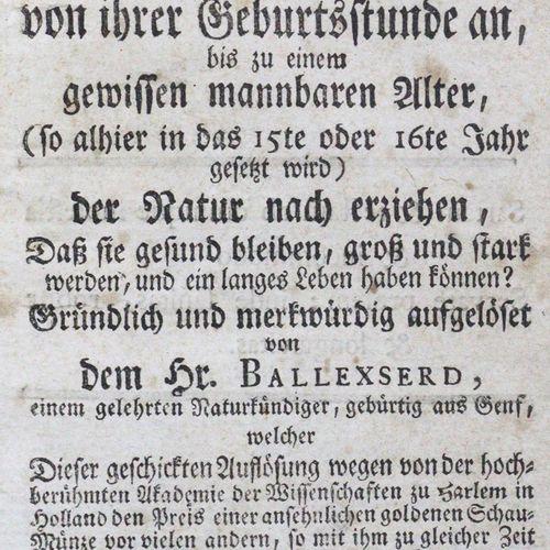 Ballexserd,(J.). 重要的问题是,孩子们从出生到一定的成人年龄,应该如何....?顺应自然,...Strasbourg, König 1763. …
