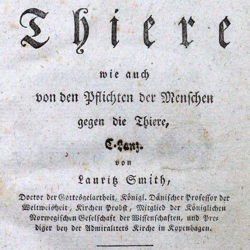 Smith,L. 论动物的性质和命运,以及人对动物的责任。译自丹麦语。哥本哈根,Popp for Prost 1790. Cl.8°。XXXIV, 283 PP…