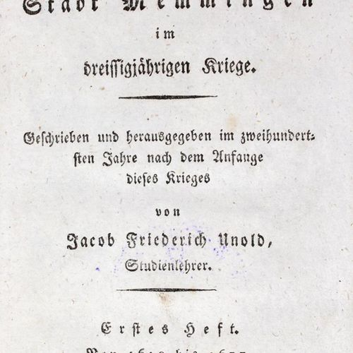 Unold,J.F. 三十年战争中的梅明根镇的历史。Hefte 1 u. 2 (= all) in 2 vols.梅明根,雷姆(1818)。8对开(Le. W.…