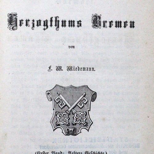 Wiedemann,F.W. Geschichte des Herzogthums Bremen. 2 in 1 Bd. Stade, Pockwitz 186…