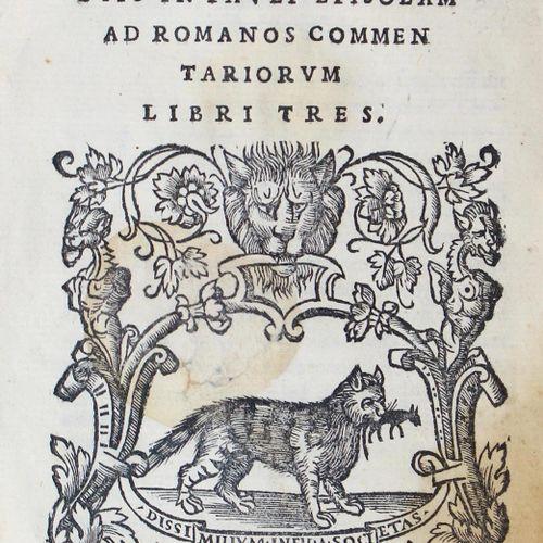 Sadoletus,J. In Pauli episolam ( !) ad Romanos commentariorum libri tres. Venise…