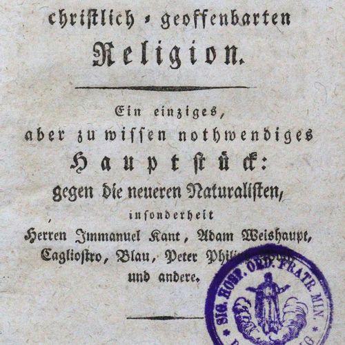 Grundfeste, Die, 的基督教启示宗教。一个单一的,但有必要知道的主要部分:反对较新的自然主义者,特别是伊曼纽尔 康德、亚当 维肖特、卡格里奥斯特罗…