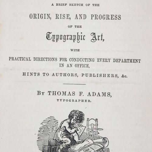 Adams,T.F. Typographia; or, The Printer's Instructor: 简要介绍了排版艺术的起源、兴起和发展,并为办公室的每…