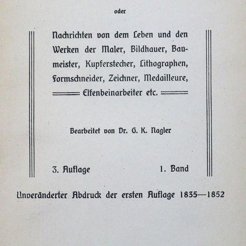 Nagler,G.K. Neues allgemeines Künstler Lexikon. 3ème édition. Inchangé. Réimpres…