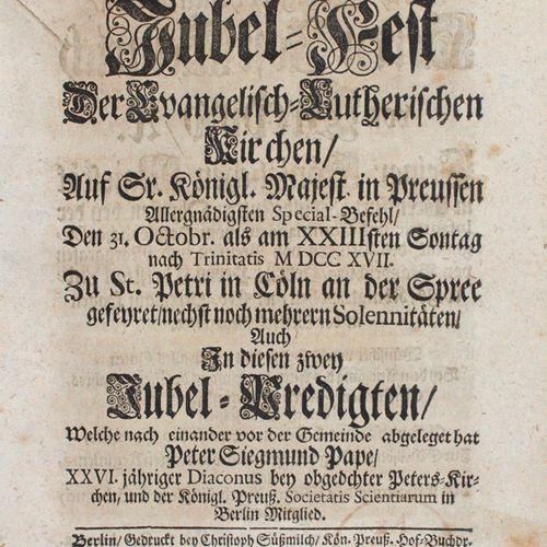 Pape,P.S. 福音路德会的第二个庆典,由普鲁士国王陛下最亲切的特别命令,于10月31日,即三一节后第23个星期日,M DCC XVII,在科隆斯普雷河畔的…