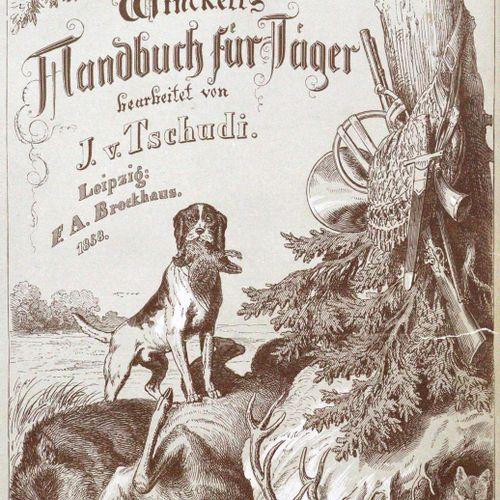 Winckell,G.F.D.A.D. J.J.V. Tschudi编辑出版的《狩猎者、狩猎授权者和狩猎爱好者手册》第三版。第1卷(共2卷)。Lpz, Broc…