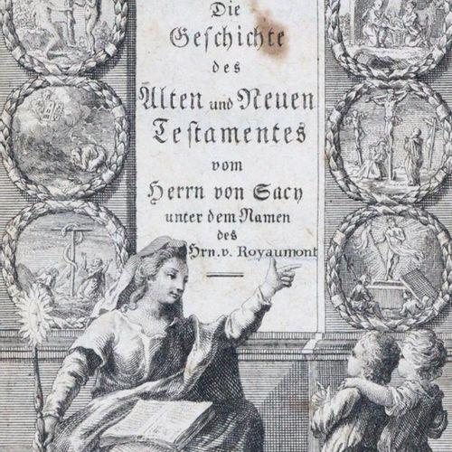 Royaumont (d.I. N.Fontaine). 旧约和新约的历史。由德 塞西勋爵以罗亚蒙勋爵的名义撰写。译自法语。(维也纳,Krauß 1771)。)…