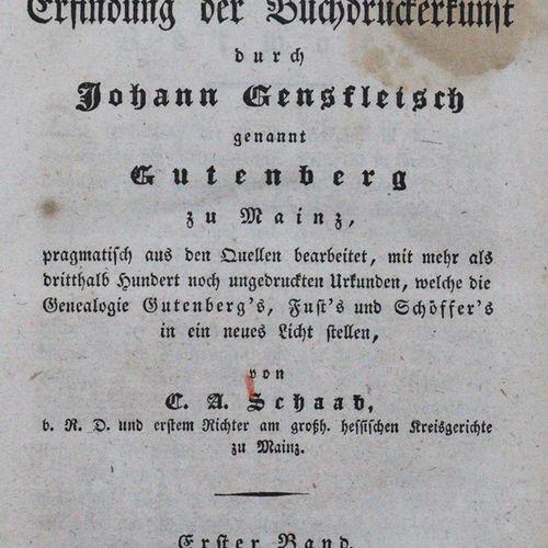 Schaab,C.A. Johann Gensfleisch撰写的《印刷术发明史》,称为美因茨的古腾堡,从资料来源中务实地编辑了....。3卷。美因茨,由作者出…