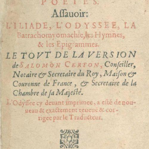Homer. Les Oeuvres, assavoir : L'Iliade, L'Odyssée, La Batrachomyomachie, Les Hy…