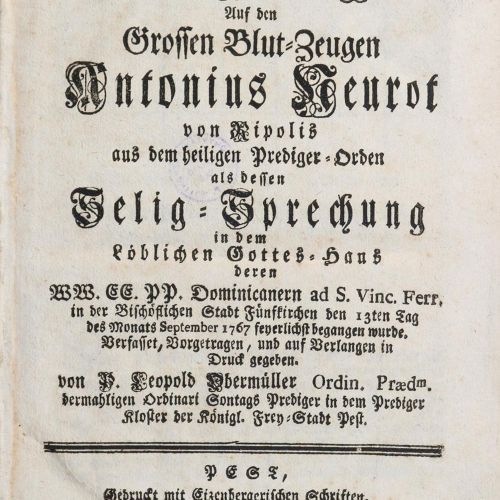 Obermueller,L. 对里波利斯的伟大血亲见证者Antonius Neurot的赞美和道德演说,作为他在值得称赞的上帝之家受封....Pest, Peg…