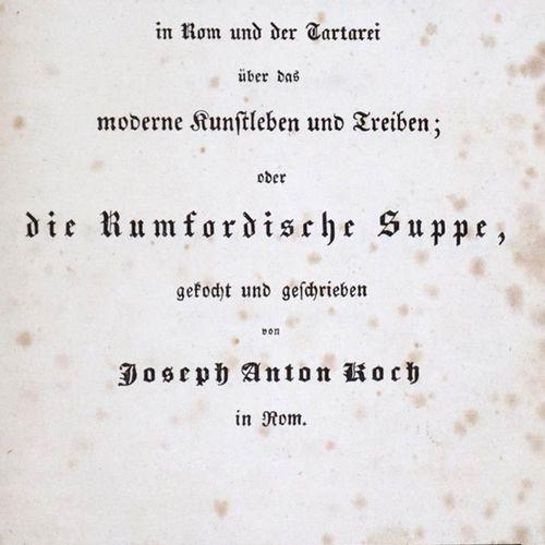 Koch,J.A. 现代艺术纪事》。两个朋友在罗马和塔尔塔雷的信,关于现代艺术的生活和行为;或者,朗姆福地的汤,烹调和写作....。在罗马。2页,112页。卡尔…