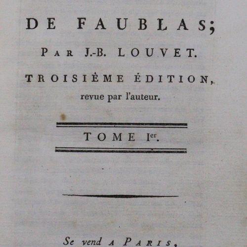 Louvet (de Couvray,J.B.). Les Amours du Chevalier de Faublas.3. Ed. 4 vols.巴黎,为作…