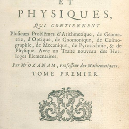 Ozanam,(J.). 数学和物理的娱乐活动。2卷和补编共2卷。巴黎,Jombert 1694年。84张铜板。16页,398(400)页;8页,303页;4页…