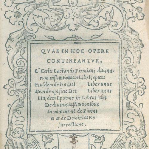 Lactantius,L.C.F. (歌剧)。佛罗伦萨,Giunta 1513。 有木刻标题边框和许多首字母。16 nn., 301 (recte: 336) …
