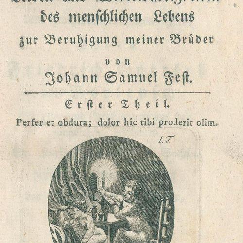 Fest,J.S. 试图在人类生活的苦难和逆境的优势上为我的弟兄们提供安慰。2卷。Lpz, Weidmanns Erben u. Reich 1784. Kl.…