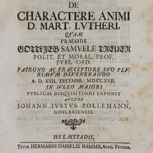Pollemann,J.J. Disputatio moralis de charactere animi D. Mart. Lutheri. Quam pra…