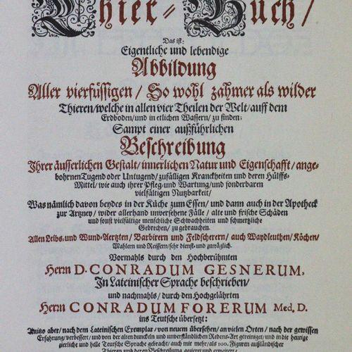 Gessner,C. Thierbuch ; Vogelbuch ; Fischbuch. 3 volumes. Réimpression de l'éditi…