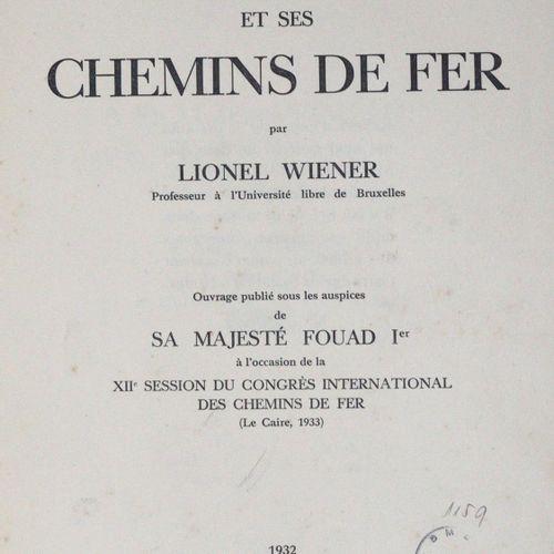 Wiener,L. L'Egypte et ses Chemins de Fer. Bruxelles, 1932. 4°. Avec de nombreuse…