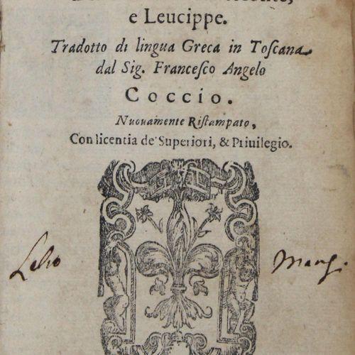 Tatius,A. Dell'Amore di Clitofonte, e Leucippe.以希腊语翻译成托斯卡纳语,并由作者签名。弗朗西斯科 安吉洛 科乔。…
