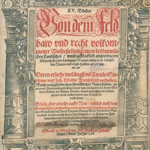 Estienne,C. U. J.Liebault. XV. Bücher Von dem Feldbaw vnd recht volkommener Wolb…