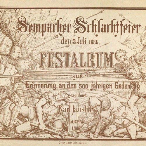 Jauslin,K. Célébration de la bataille de Sempach, 5 juillet 1886. Album festif c…