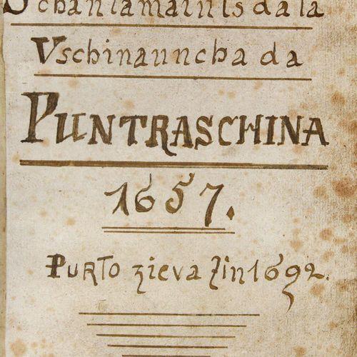 Schantamaints da la Vschinauncha da Puntraschina 1657 purto zieva zin 1692.Rhaet…