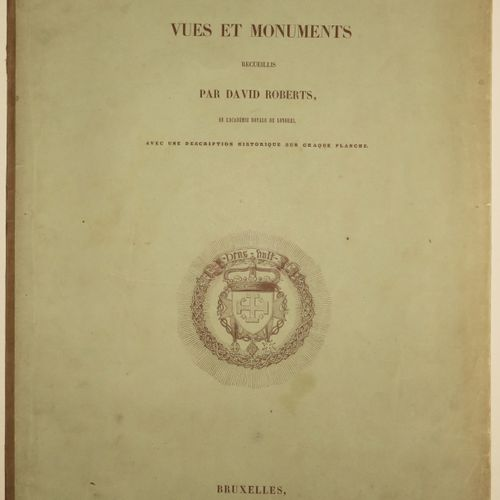"ISRAËL ""La TERRE SAINTE & Monuments recueillis par David Roberts, de l'Académie …"