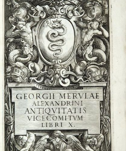 MERULA, Giorgio (d. 1494) Antiquitatis Vicecomitum libri X Paolo GIOVIO. Duodeci…