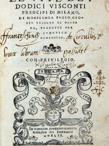 GIOVIO, Paolo (1483 1552) Le vite de i dodici Visconti prencipi di Milano. Venic…
