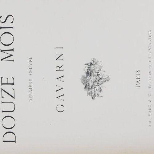 GAVARNI (Paul). Les Douze Mois. Texte par Théophile GAUTIER. Paris, Marc & Cie, …