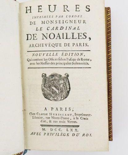 Heures. Imprimées par l'ordre de Monseigneur le Cardinal de Noailles, archevêque…