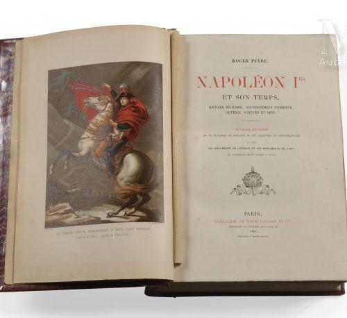 Roger PEYRE, Napoléon Ier et son temps, Paris, librairie de Firmin Didot, 1888, …