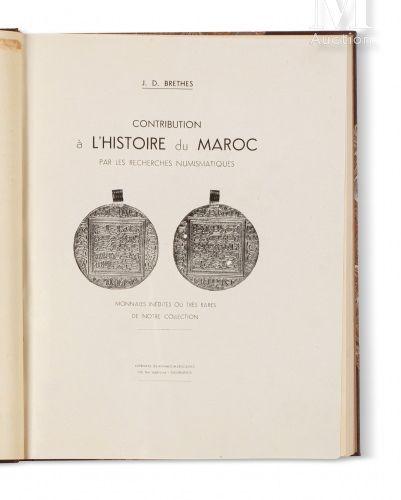 BRETHES J. J. Contribution à l'histoire du Maroc par les recherches numismatique…