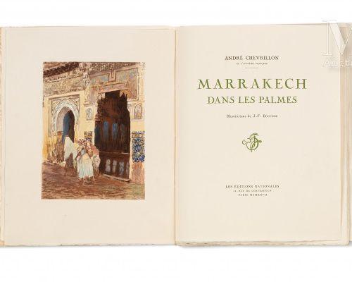 CHEVRILLON (André) Marrakech dans les palmes  Illustrations de J. F. BOUCHOR. Pa…