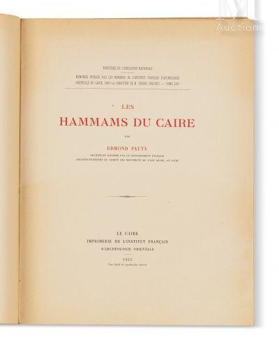 PONTY (Edmond) Les Hammams du Caire  Le Caire, Imprimerie de l'Institut français…